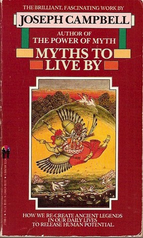 Myths to Live By - by Joseph Campbell
