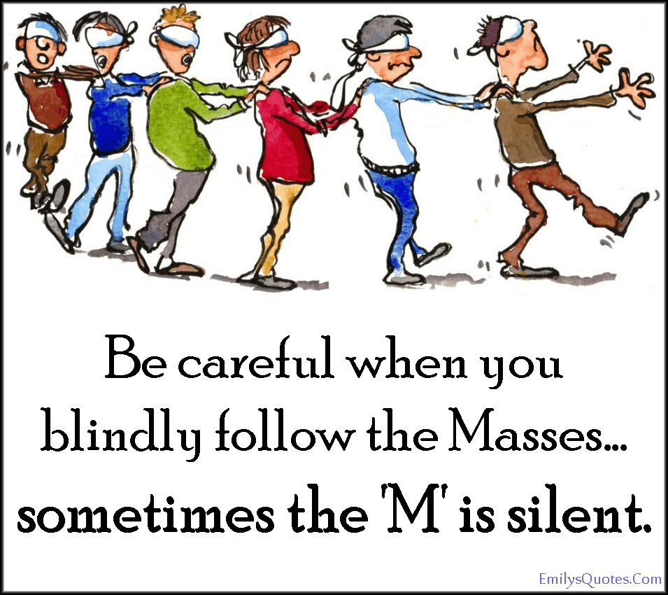 Follow the masses